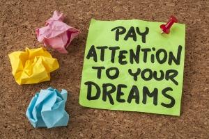 Ας δώσουμε προσοχή στα όνειρά μας... Θα μας οδηγήσουν στην ευτυχία!