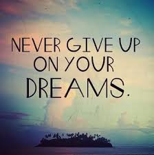 http://ktotheb.com/2013/never-give-up-on-your-dreams/